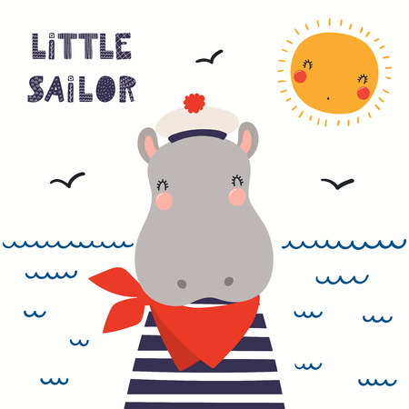 Hand drawn vector illustration of a cute hippo sailor, with sea waves, seagulls, quote Little sailor. Isolated objects on white background. Scandinavian style flat design. Concept for children print. Illustration