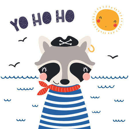 Hand drawn vector illustration of a cute raccoon pirate, with sea waves, seagulls, lettering quote Yo ho ho. Isolated objects on white background. Scandinavian style flat design. Concept kids print. Illustration