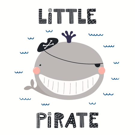 Hand drawn vector illustration of a cute whale pirate, with sea waves, lettering quote Llittle pirate. Isolated objects on white background. Scandinavian style flat design. Concept for children print. Banco de Imagens - 120445377