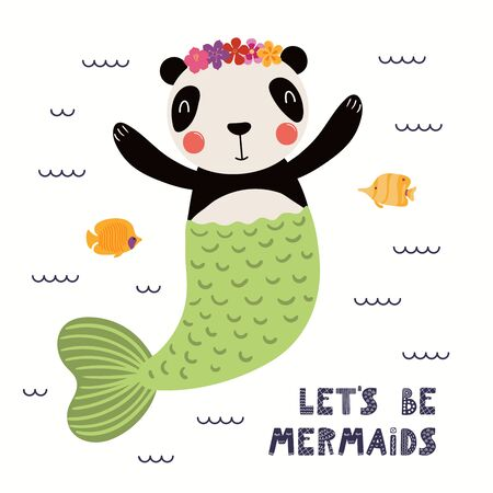 Hand drawn vector illustration of a cute panda mermaid swimming, with lettering quote Lets be mermaids. Isolated objects on white background. Scandinavian style flat design. Concept for children print Illustration
