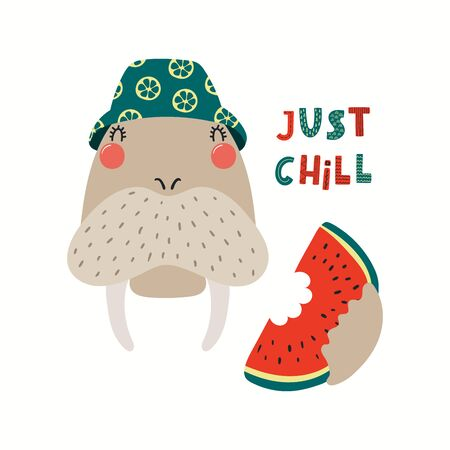 Hand drawn vector illustration of a cute walrus in summer eating watermelon, with quote Just chill. Isolated objects on white background. Scandinavian style flat design. Concept for children print. Ilustracja