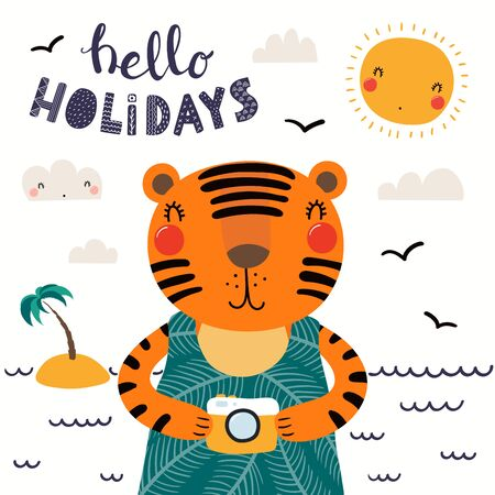 Hand drawn vector illustration of a cute tiger in summer, with photo camera, quote Hello holidays. Isolated objects on white background. Scandinavian style flat design. Concept for children print.