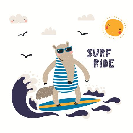 Hand drawn vector illustration of a cute anteater in summer surfing, with lettering quote Surf ride. Isolated objects on white background. Scandinavian style flat design. Concept for children print.