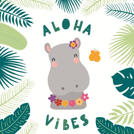 Hand drawn vector illustration of a cute hippo in summer in flower necklace, with quote Aloha vibes. Isolated objects on white background. Scandinavian style flat design. Concept for children print.