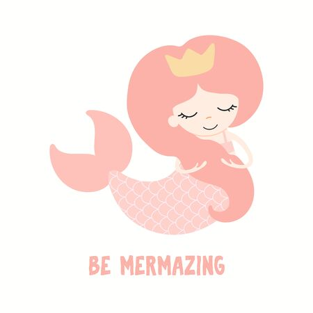 Hand drawn vector illustration of a cute funny pink mermaid in a crown, with quote Be Mermaizing. Isolated objects on white background. Flat style design. Color drawing. Concept for children print. Ilustração