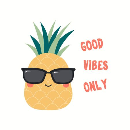 Hand drawn vector illustration of a cute funny pineapple in sunglasses, with quote Good Vibes Only. Isolated objects on white background. Flat style design. Color drawing. Concept for children print.