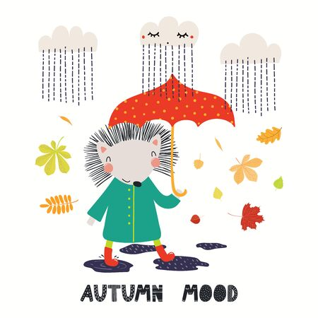 Hand drawn vector illustration of a cute hedgehog with umbrella, leaves, rain, quote Autumn mood. Isolated objects on white background. Scandinavian style flat design. Concept for children print.