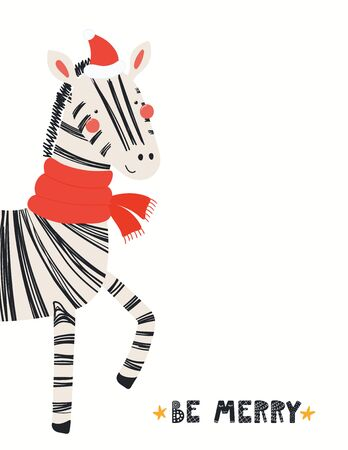 Hand drawn Christmas card with cute funny zebra in Santa Claus hat, muffler, quote Be merry. Vector illustration on white background. Scandinavian style flat design. Concept for children print.