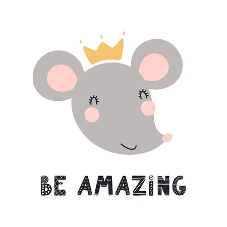 Hand drawn vector illustration of a cute funny mouse face in a crown, with lettering quote Be amazing. Isolated objects on white background. Scandinavian style flat design. Concept for children print. Vettoriali