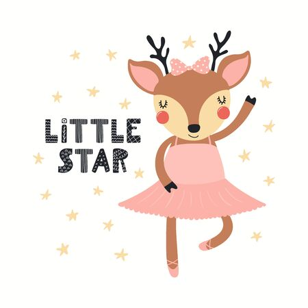Hand drawn vector illustration of a cute deer ballerina dancing, with lettering quote Little star. Isolated objects on white background. Scandinavian style flat design. Concept for children print. Ilustrace
