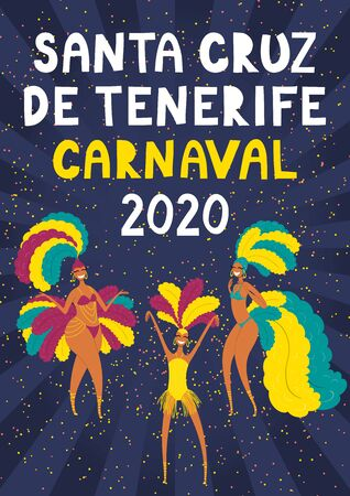 Hand drawn vector illustration with dancing girls in bright costumes, Spanish text Santa Cruz de Tenerife Carnaval 2020. Flat style design. Concept for carnival poster, flyer, banner.