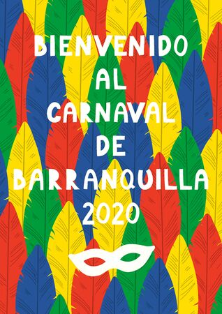 Hand drawn vector illustration with bright colorful feathers background, Spanish text Bienvenido al Carnaval de Barranquilla 2020, Welcome to Carnival. Flat style design. Concept poster, flyer, banner Illusztráció