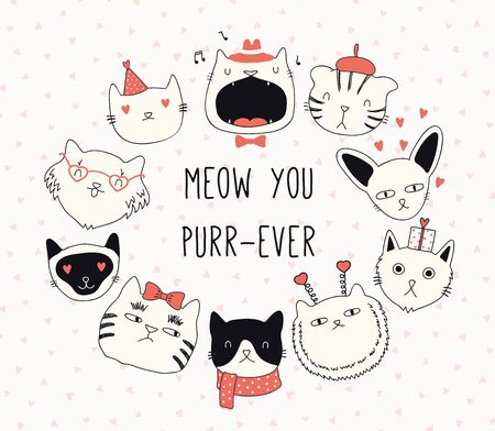 Hand drawn Valentines day card, banner with different cute cats in hats, with hearts, text Meow you purr-ever. Vector illustration. Line drawing. Design concept for holiday print, invite, gift tag. Ilustração