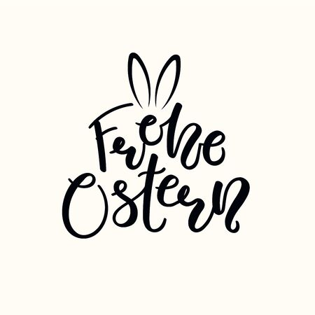 Calligraphic lettering German text Frohe Ostern, Happy Easter, with bunny ears. Isolated on white background. Hand drawn vector illustration. Design concept, element for greeting card, banner, invite.