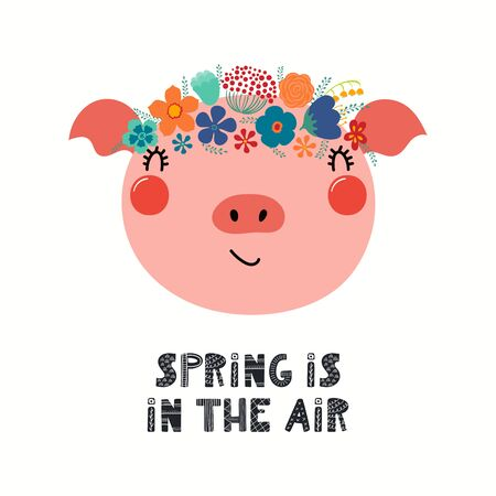 Hand drawn vector illustration of a cute pig face in a flower crown, with lettering quote Spring is in the air. Isolated objects on white. Scandinavian style flat design. Concept for children print.