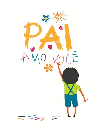 Card, banner design with cute cartoon boy, drawing with crayons, hearts, Portuguese text Pai amo voce, I love you Dad. Isolated on white. Hand drawn vector illustration. Concept for Fathers Day print.