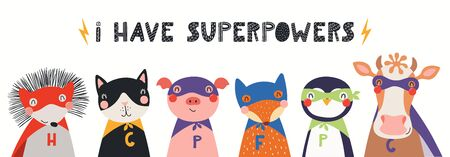 Banner, card with cute funny animal superheroes, quote I have superpowers. Hand drawn vector illustration. Isolated objects on white background. Scandinavian style flat design. Concept for kids print.
