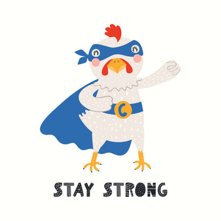 Cute funny chicken superhero in mask, cape, quote Stay strong, isolated on white. Hand drawn vector illustration. Scandinavian style flat design. Concept for kids fashion, textile print, poster, card. Stock Illustratie