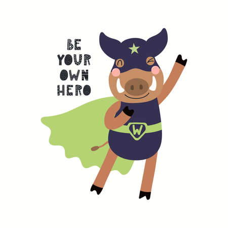 Cute funny wild boar superhero flying, quote Be your own hero, isolated on white. Hand drawn vector illustration. Scandinavian style flat design. Concept for kids fashion, textile print, poster, card.