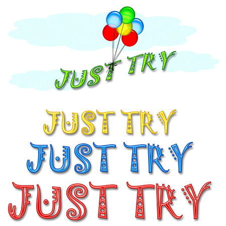 just try slogan clouds and balloons on white illustration