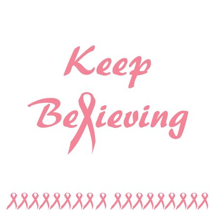 keep believing pink ribbon poster illustration on white background