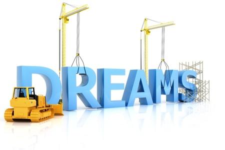 dream job: Building dreams concept on a white background.