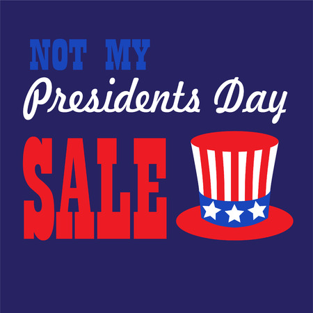 not my presidents day sale typography graphic with uncle sam top hat vector Ilustrace