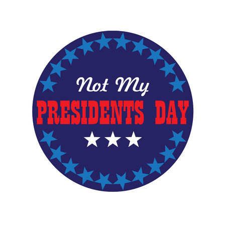 not my presidents day typography graphic in circle star frame vector