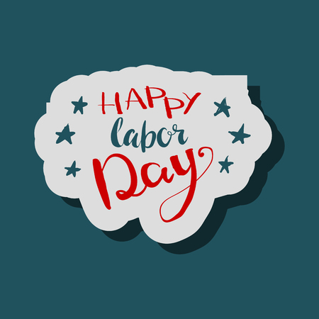 bage: Happy Labours day inscription. Greeting card with calligraphy. Hand drawn lettering quote design. Typography for banner, poster, clothing design. Photo overlay letter. Labor day Vector illustration. Illustration