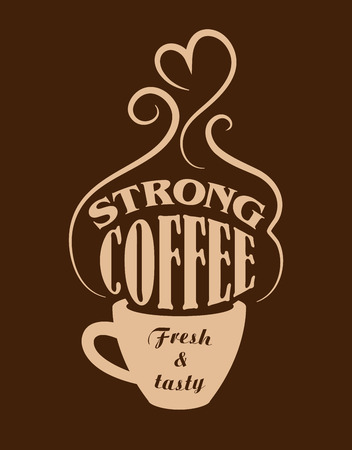 best coffee: Cup of strong, fresh and tasty coffee poster for cafe or fast food design Illustration