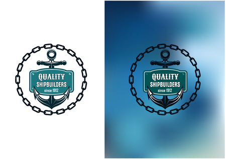 Marine shipbuilder label with chain, anchor, banner and text Quality Shipbuilder Since 1912.  Vector
