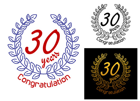 congratulations text: 30 Years anniversary congratulations badges or emblems with the text enclosed in a circular laurel wreath, vector illustration Illustration