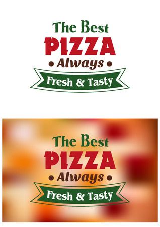 either: The Best Pizza Always Fresh And Tasty sign or poster design for a pizzeria or restaurant with the text over either a white or mottled background Illustration