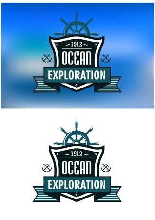 Ocean exploration retro emblem  for nautical design with shipping wheel, crossed anchors, heraldic shields and ribbon banners
