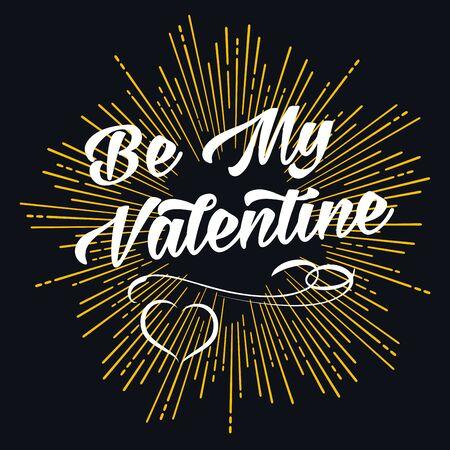 be: Be My Valentine starburst ir firework golden shape. For Valentine Day holiday design usage Illustration