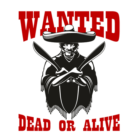 Mexican bandit symbol wearing poncho and sombrero is standing with machetes in crossed hands, flanked by caption Wanted Dead Or Alive Vectores