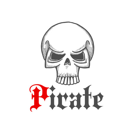 piracy: Pirate skull head sketch icon for piracy themed concept, tattoo or jewelry design with jolly roger character and vintage text Pirate