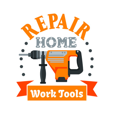 Building and repair tool badge with rotary hammer drill, encircled by drilled holes, ribbon banner and header Repair Home