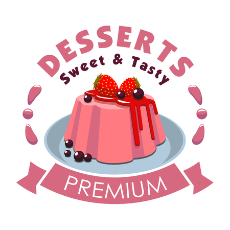 Premium dessert emblem. Vector icon of sweet pudding on plate, strawberry topping, blackcurrant berries, pink ribbon. Template for cafe menu card, cafeteria signboard, patisserie poster Vector Illustration