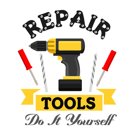 repairs: Repair and construction emblem with work tools. Vector icon of electric drill, metal drills, screwdriver. Template for home repairs agency signboard, service label