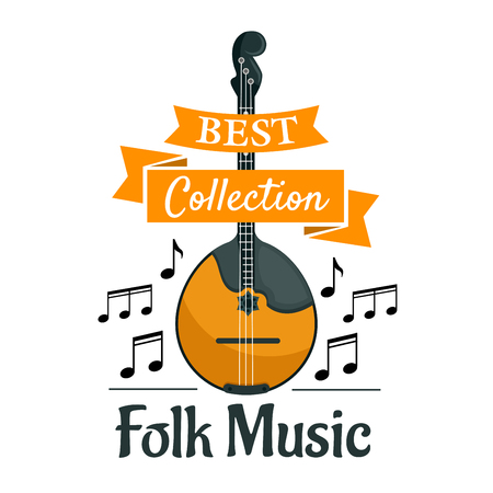 folk music: Folk music symbol with string musical instrument domra or mandolin, supplemented by notes and ribbon banner with text Best Collection Illustration
