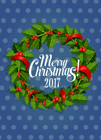 ilex: Green Christmas wreath with red berry poster design. Ilex branches with holly berry and red ribbon weaved into round frame with Merry Christmas 2017 text in the center