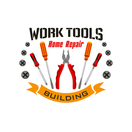 Home repair emblem with working tools elements. Vector nippers, pliers, tongs, metal bolt screws, screw drivers set, orange ribbon with text