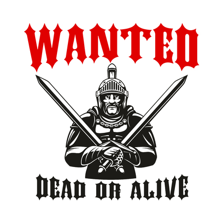 alive: Warrior knight with crossed swords. Wanted dead or alive sign.