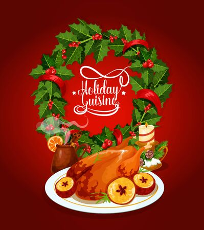 christmas cartoon: Christmas turkey festive cuisine poster. Baked turkey with apple, served with mulled wine, holly berry xmas wreath, red ribbon and candle with pine tree. Winter holidays theme design Illustration