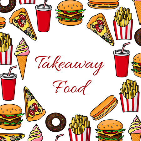 fastfood: Fast food poster. Vector takeaway fast food snacks, desserts, drinks, cheeseburger, french fries, pizza slice, hot dog, soda drink, ice cream, popcorn. Fastfood menu card