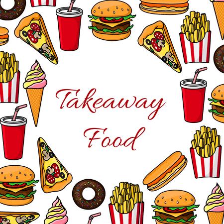 fastfood: Thức ăn nhanh poster. Vector takeaway đồ ăn thức ăn nhanh, món tráng miệng, đồ uống, phô mai, khoai tây chiên, pizza lát, xúc xích, uống nước ngọt, kem, bắp rang. thẻ đơn fastfood