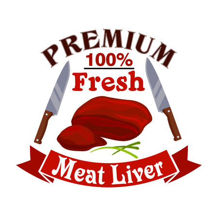 meaty: Meat liver. Butcher shop emblem of fresh pork, mutton or beef meat. Vector icon, sign with meat steak, knives, ribbon and spices. Raw tenderloin filet, bacon sirloin, T-bone meaty chop slice for steak house restaurant and butchery farmer shop