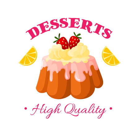 confectionery: Desserts icon. Bakery shop, pastry or patisserie confectionery isolated emblem or badge. Vector sweet cake, cupcake or pie pudding with ice cream and vanilla whipped cream topping, strawberry and lemon or orange slices with fruit glaze