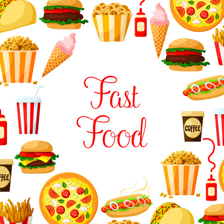 fast meal: Fast food meal, drinks and snacks poster. Hamburger, pizza, hot dog, cheeseburger, coffee and soda beverages, french fries, taco, popcorn, ice cream and fried onion rings. Cafe takeaway menu design